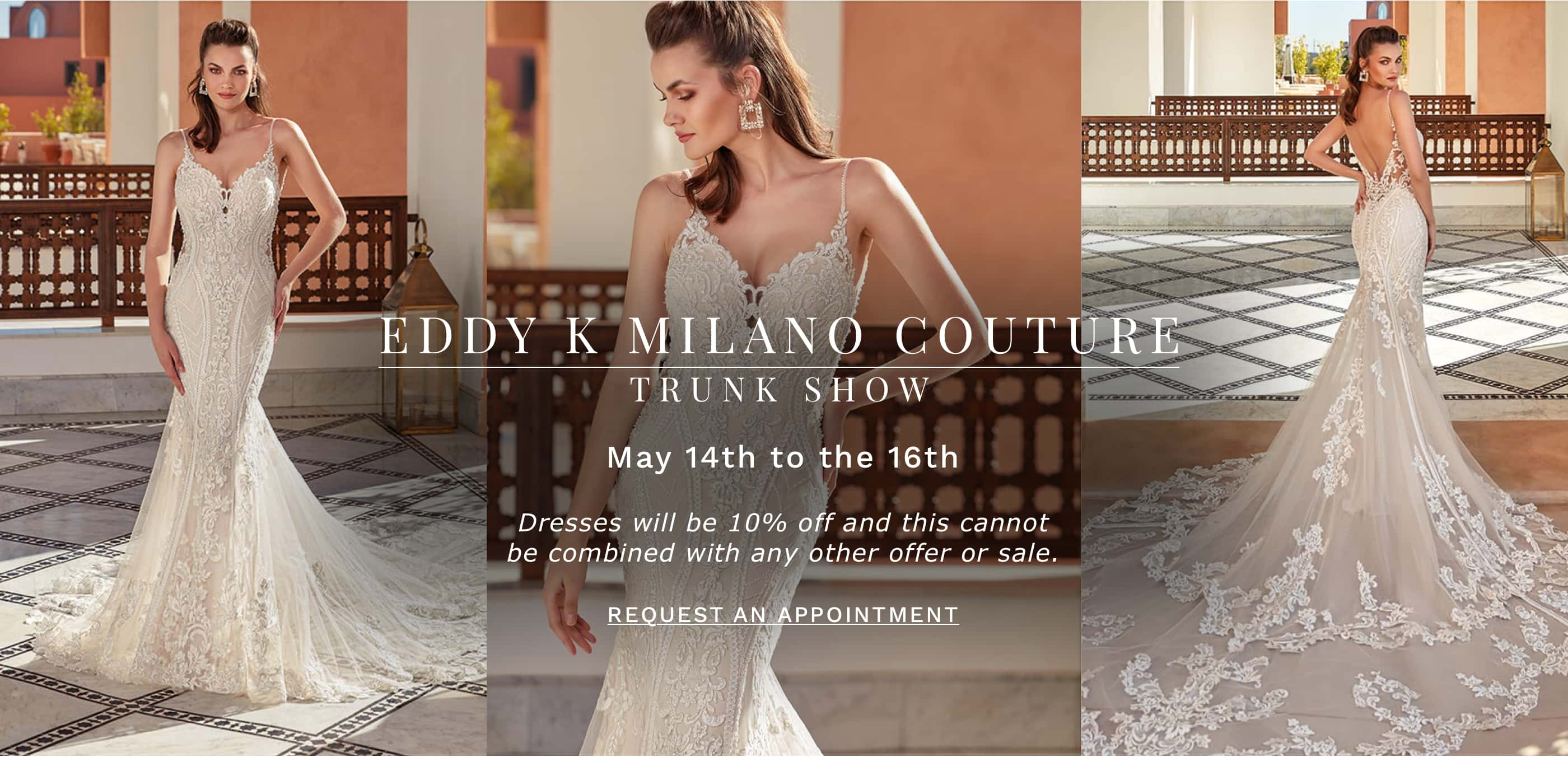 Eddy K Milano Couture trunk show at Dublin Bridal. Find your dream wedding gown. Desktop image.